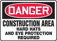 Danger - Construction Area Hard Hats And Eye Protection Required