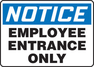 Notice - Employee Entrance Only - Adhesive Dura-Vinyl - 10'' X 14''