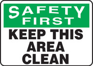 Safety First - Keep This Area Clean - Adhesive Vinyl - 10'' X 14''