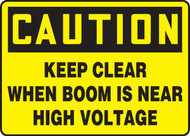 Caution - Keep Clear When Boom Is Near High Voltage - Aluma-Lite - 7'' X 10''