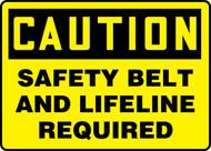 Caution - Safety Belt And Lifeline Required - Dura-Fiberglass - 10'' X 14''