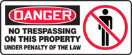Danger - No Trespassing On This Property Under Penalty Of The Law Sign