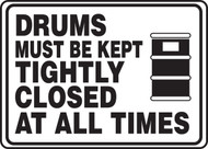 Drums Must Be Kept Tightly Closed At All Times