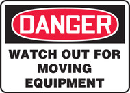Danger - Watch Out For Moving Equipment
