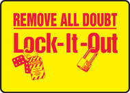 Remove All Doubt Lock-It-Out Sign