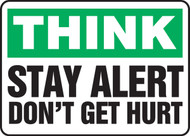 Think - Stay Alert Don't Get Hurt