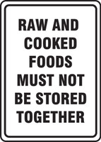 Raw And Cooked Foods Must Not Be Stored Together