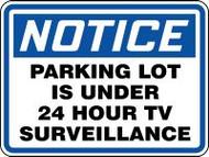 "Notice Parking Lot Is Under 24 Hour Tv Surveillance Sign- 18"" x 24"""