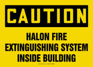 Caution - Halon Fire Extinguishing System Inside Building