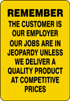 remember the customer is our employer sign MQTL508VP
