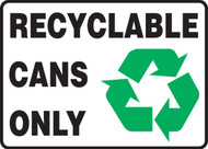 REcyclable cans only sign MHSK573