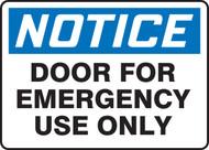 Notice - Door For Emergency Use Only - Dura-Fiberglass - 7'' X 10''