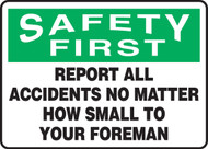 Safety First - Report All Accidents No Matter How Small To Your Foreman
