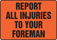 Report All Injuries To Your Foreman