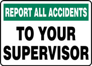 Report All Accidents To Your Supervisor