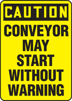 Caution - Conveyor May Start Without Warning - Adhesive Dura-Vinyl - 14'' X 10''