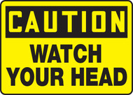 Caution - Watch Your Head - Aluma-Lite - 7'' X 10''