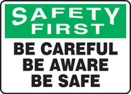Safety First - Be Careful Be Aware Be Safe