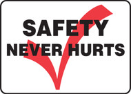 safety never hurts sign  MGNF528