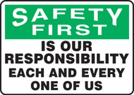 Safety First - Is Our Responsibility Each And Every One Of Us