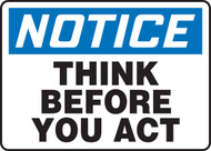 Notice - Think Before You Act