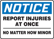 Notice - Report Injuries At Once No Matter How Minor