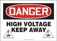 Danger - Danger High Voltage Keep Away - Aluma-Lite - 10'' X 14''
