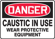 Danger - Caustic In Use Wear Protective Equipment