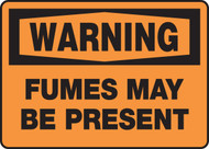 Warning - Fumes May Be Present