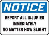 Notice - Report All Injuries Immediately No Matter How Slight