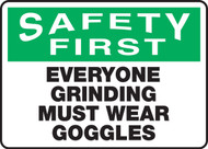 Safety First - Everyone Grinding Must Wear Goggles