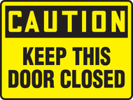 Caution - Keep This Door Closed