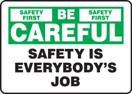 Be Careful  Safety Is Everybody's Job Sign