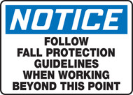 Notice - Follow Fall Protection  ...