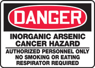Danger - Inorganic Arsenic Cancer Hazard Authorized Personnel Only No Smoking Or Eating Respirator Required
