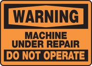 Warning - Machine Under Repair - Do Not Operate