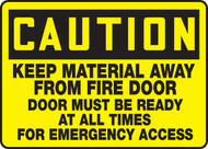 Caution - Keep Material Away From Fire Door Door Must Be Ready At All Times..