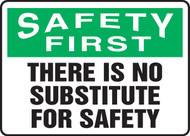 Safety First - There Is No Substitute For Safety