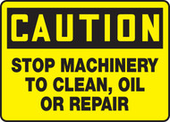 Caution - Stop Machinery To Clean, Oil Or Repair