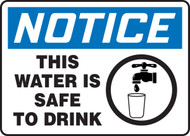 Notice - This Water Is Safe To Drink Sign
