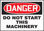 Danger - Do Not Start This Machinery