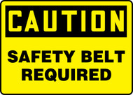 Caution - Safety Belt Required - Adhesive Dura-Vinyl - 10'' X 14''