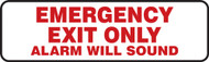 Emergency Exit Only Alarm Will Sound - Aluma-Lite - 3'' X 10''
