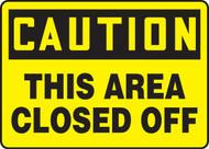 Caution - This Area Closed Off