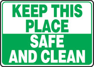 Keep This Place Safe And Clean