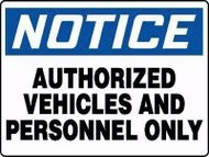 Notice- Authorized Vehicles and Personnel Only Sign