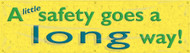 Motivational Safety Banner - A Little Safety Goes A Long Way!