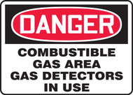 Danger - Danger Combustible Gas Area Gas Detectors In Use - Dura-Plastic - 7'' X 10''