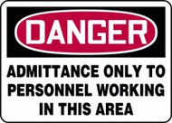 Danger - Admittance Only To Personnel Working In This Area