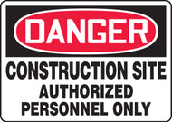Danger - Construction Site Authorized Personnel Only